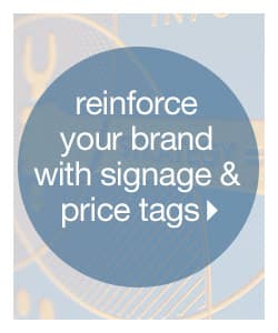 Reinforce Your Brand With Signage & Price Tags