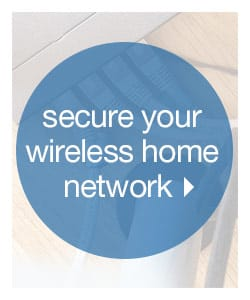 All You Need to Secure Your Wireless Devices and Home Network