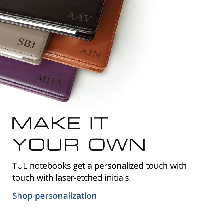 Make it Your Own TUL notebooks get a personalized touch with laser-etched initials.