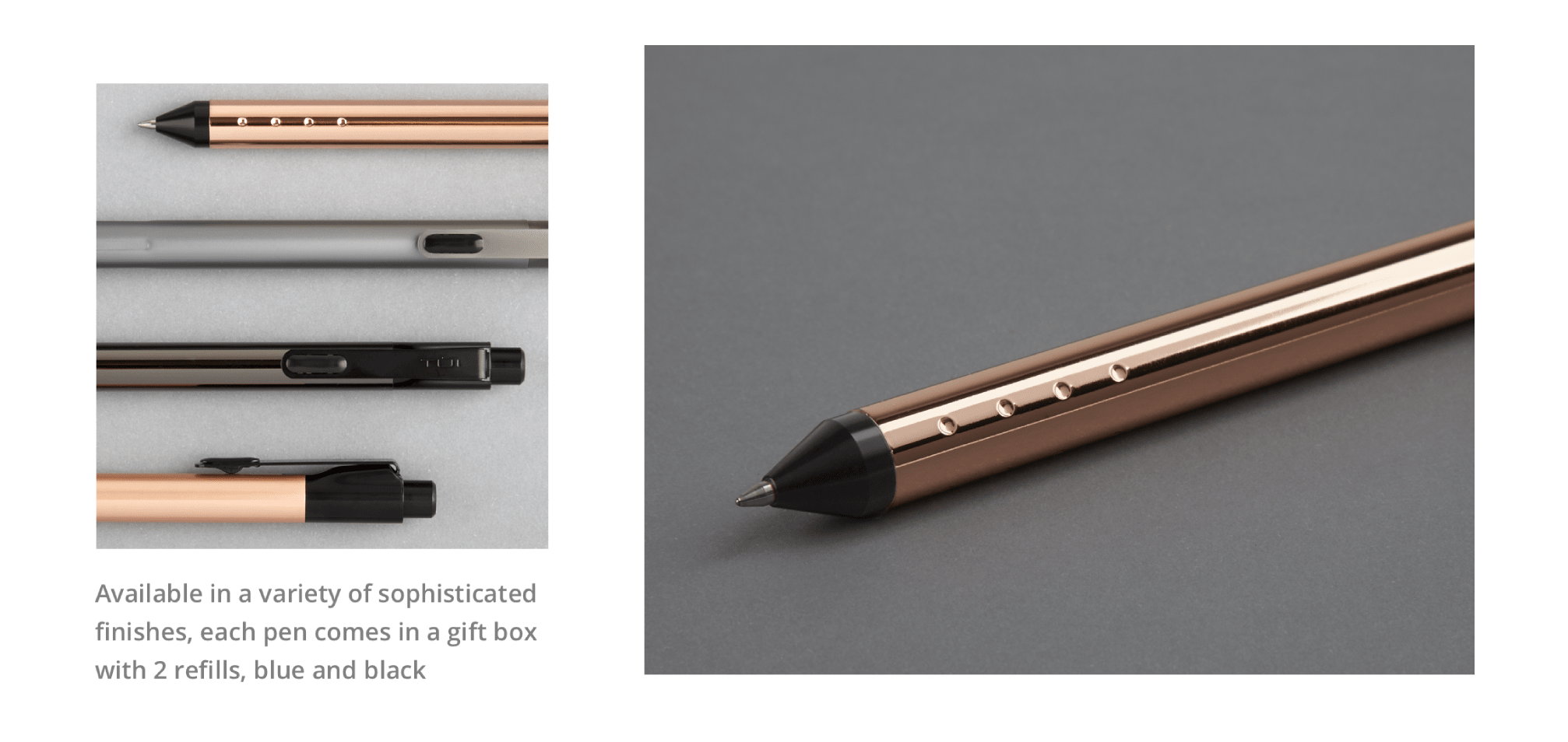 Available in a variety of sophisticated finishes, each pen comes in a gift box with 2 refills, blue and black