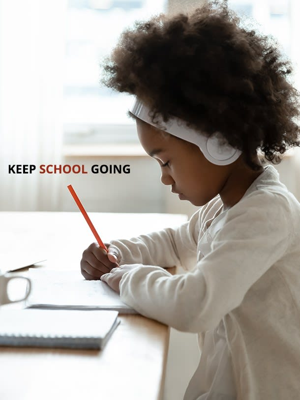 Learn from Anywhere™ Wherever school starts, we're here for you