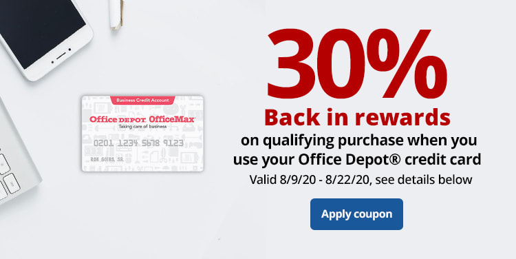 30% Back in Rewards on your qualifying purchase when you use your Office Depot Credit Card. Valid 8/9/20 to 8/22/20