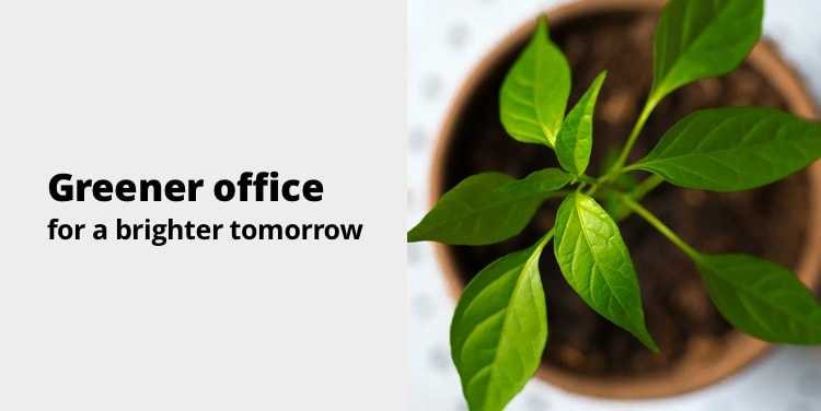 Greener office for a brighter tomorrow