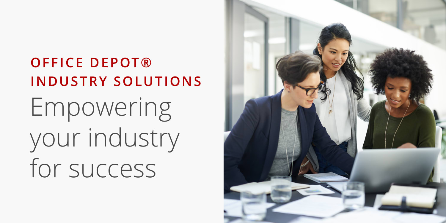 Office Depot® Industry Solutions. Empowering your industry for success