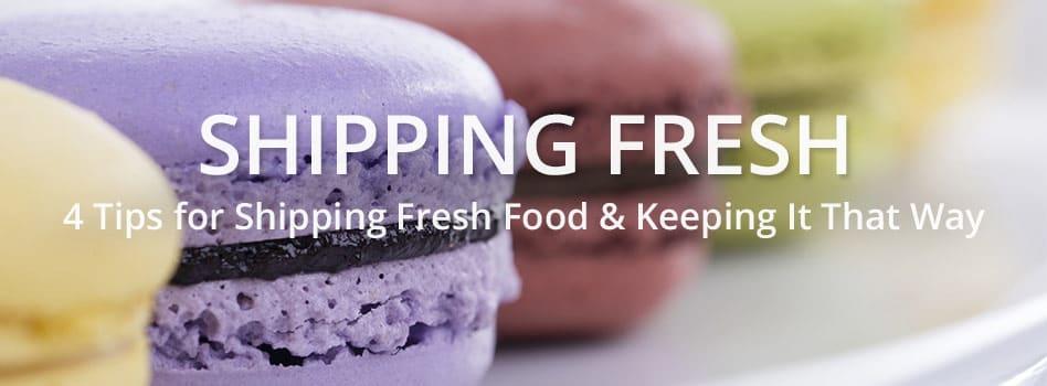 Shipping Fresh: 4 Tips for Shipping Fresh Food