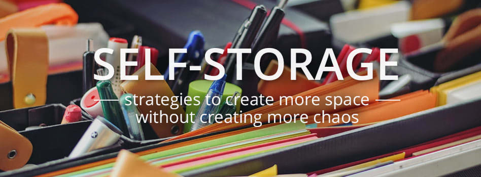 Self-Storage Strategies to Create More Space Without Creating More Chaos