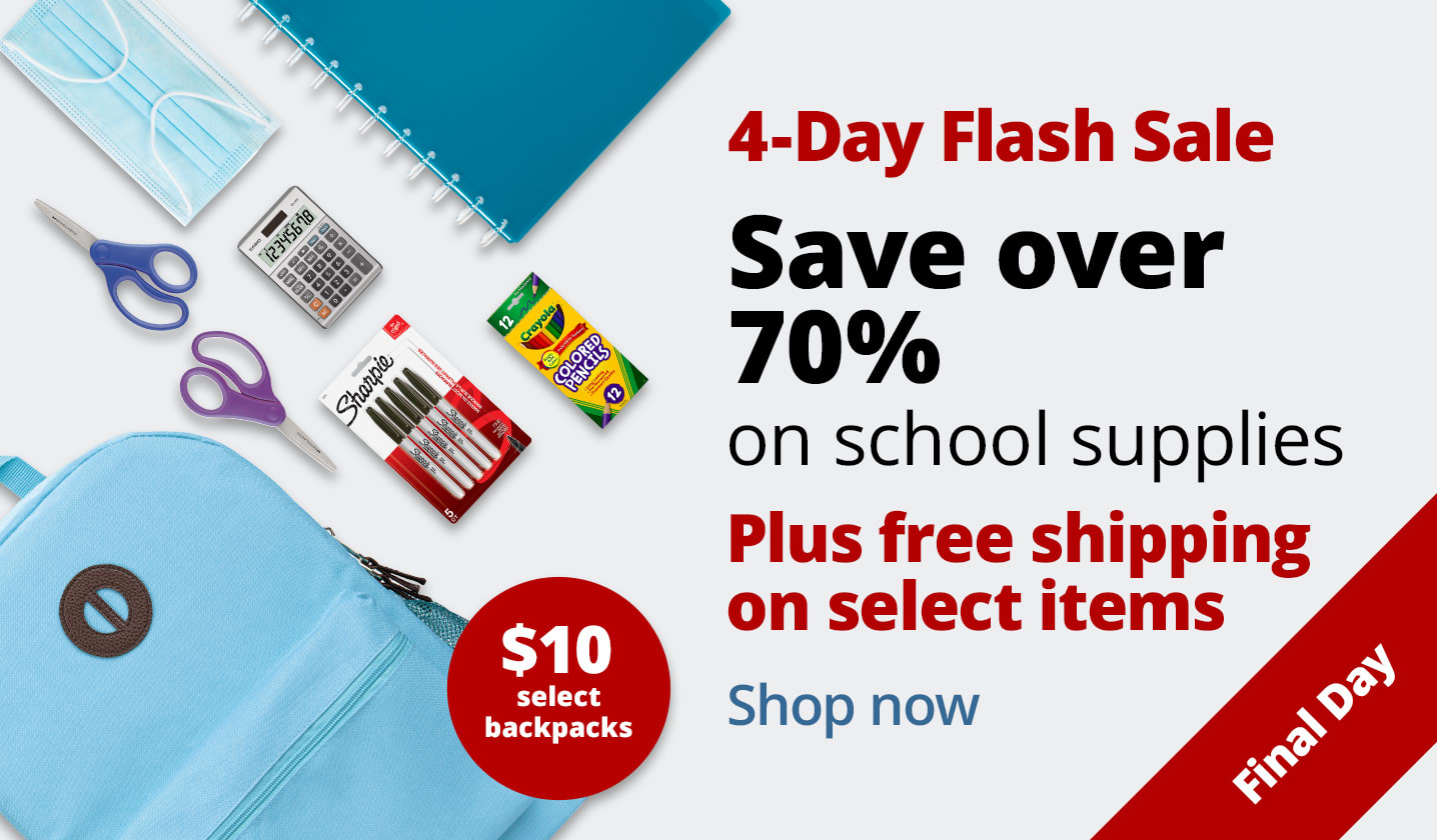 4-Day Flash Sale. Save over 70% on school supplies. Plus free shipping on select items