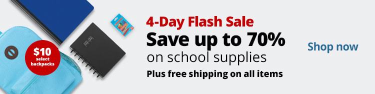4-Day Flash Sale. Save up to 70% on school supplies. Plus free shipping on select items