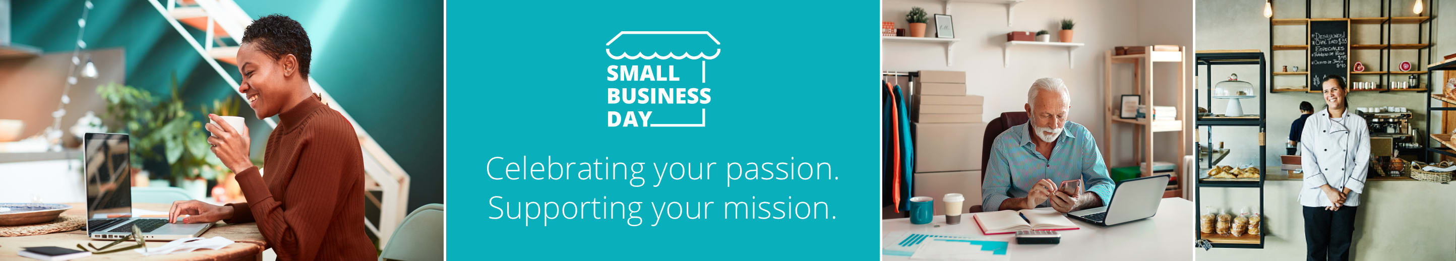 Small Business Day. Celebrating your passion. Supporting your mission