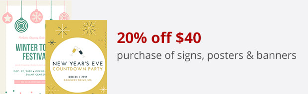 20% off $40 purchase of signs, posters & banners