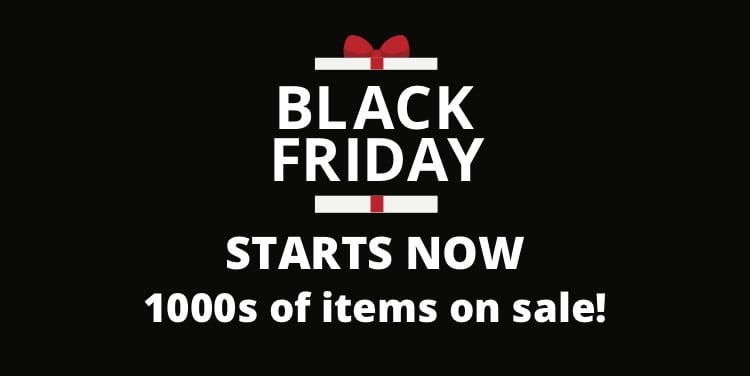 Black Friday Starts Now. 1000s of items on sale