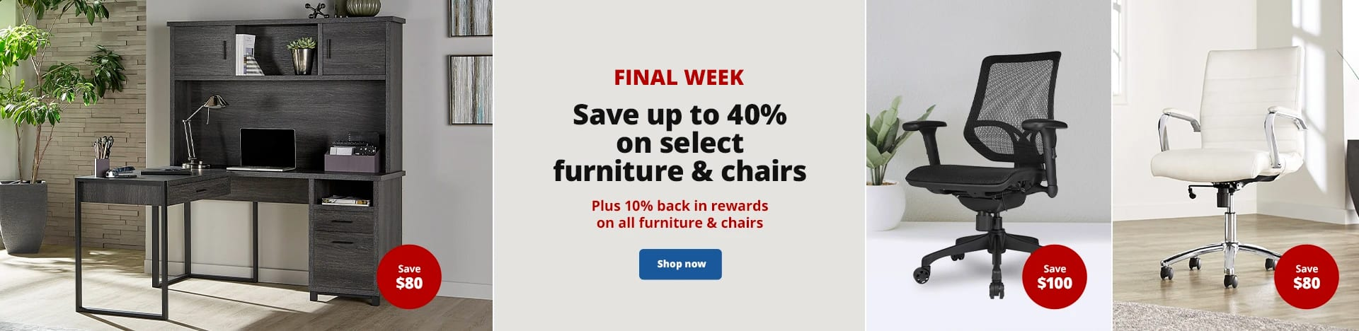 Final Week. Save up to 40% on select furniture & chairs. Plus 10% back in rewards on all furniture & chairs