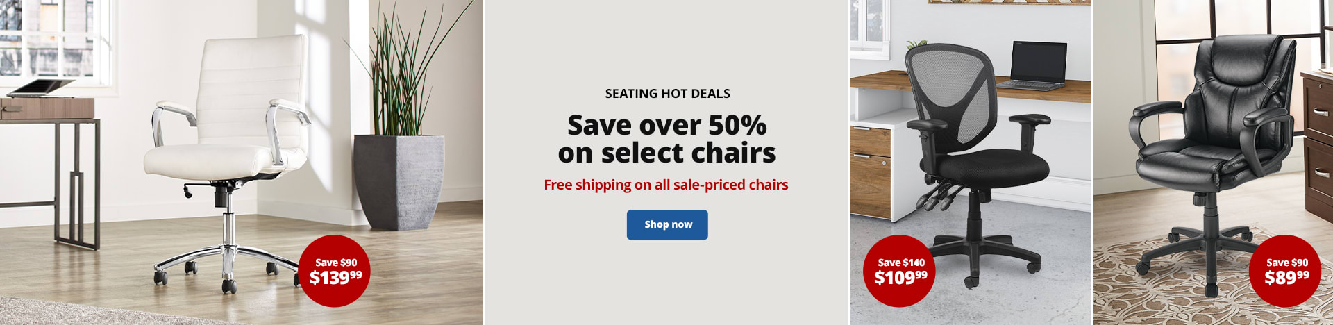 Seating Hot Deals. Save over 50% on select chairs. Free shipping on all sale-priced chairs