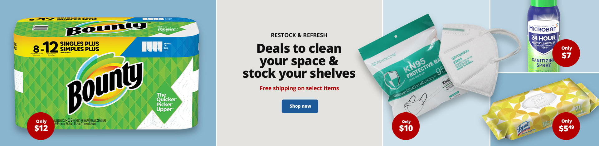 Restock & Refresh. Deals to clean your space & stock your shelves. Free shipping on select items
