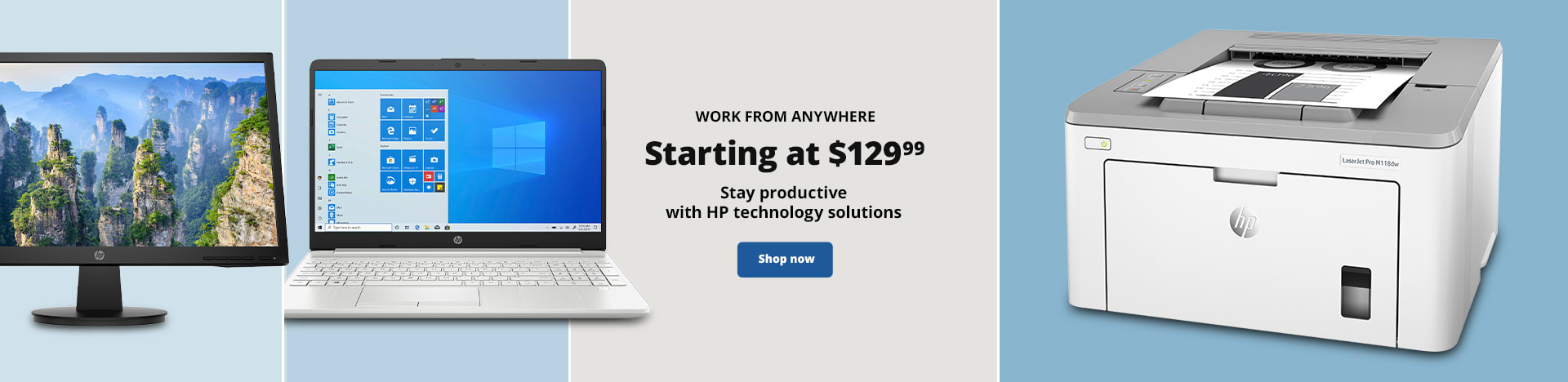 Work From Anywhere. Starting at $129.99. Stay productive with HP technology solutions