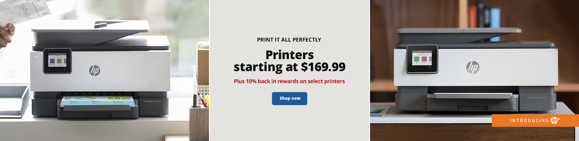 Print It All Perfectly. Printers starting at $169.99 Plus 10% back in rewards on select printers