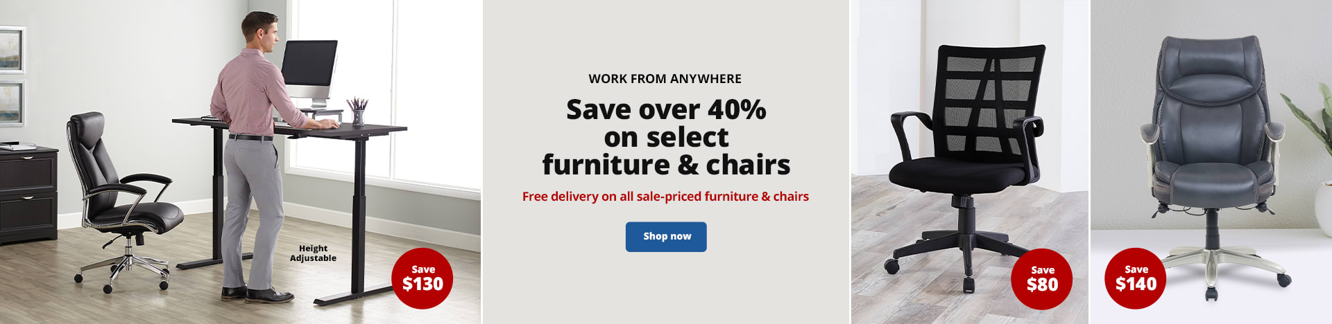 Work From Anywhere. Save over 40% on select furniture & chairs. Free delivery on all sale-priced furniture & chairs