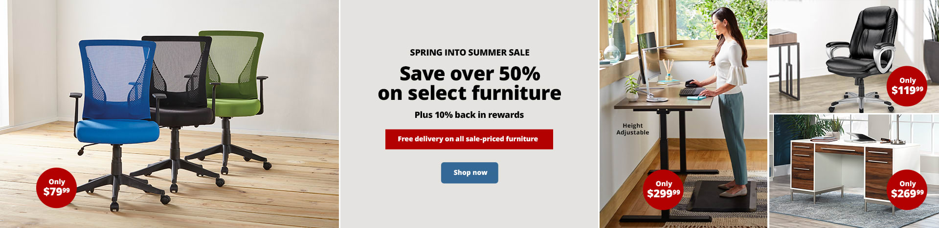 Spring into Summer Sale. Save over 50% on select furniture. Plus 10% back in rewards. Free delivery on all sale-priced furniture