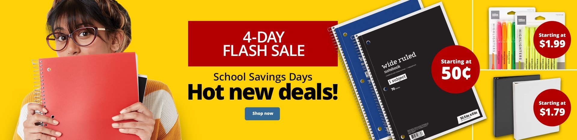 4-Day Sale. School Savings Says. Hot new deals each week