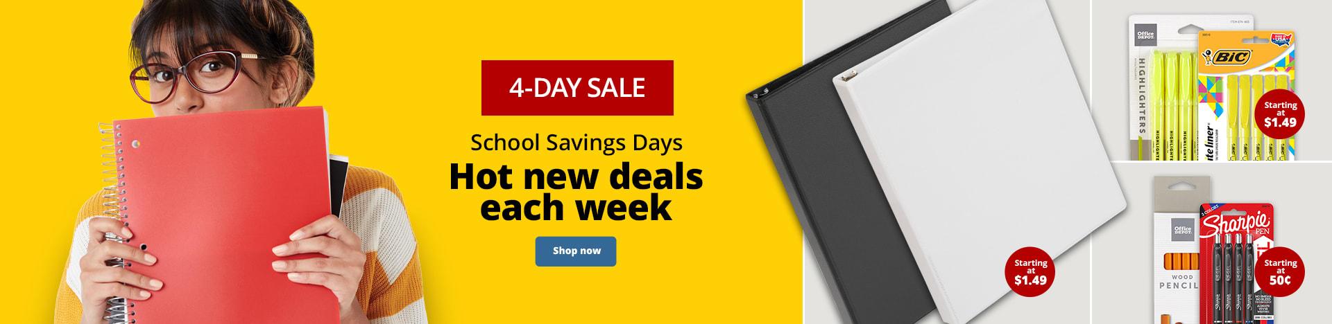 4-Day Sale. School Savings Days. Hot new deals each week