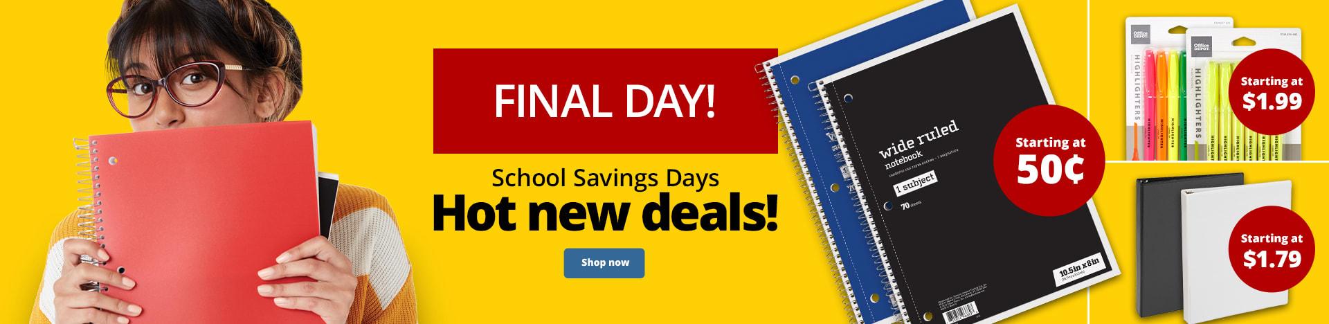 Finals Day. School Savings Days. Hot new deals each week