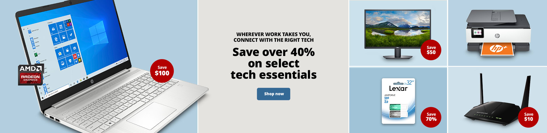 Wherever work take you, connect with the right tech. Save over 40% on select tech essentials