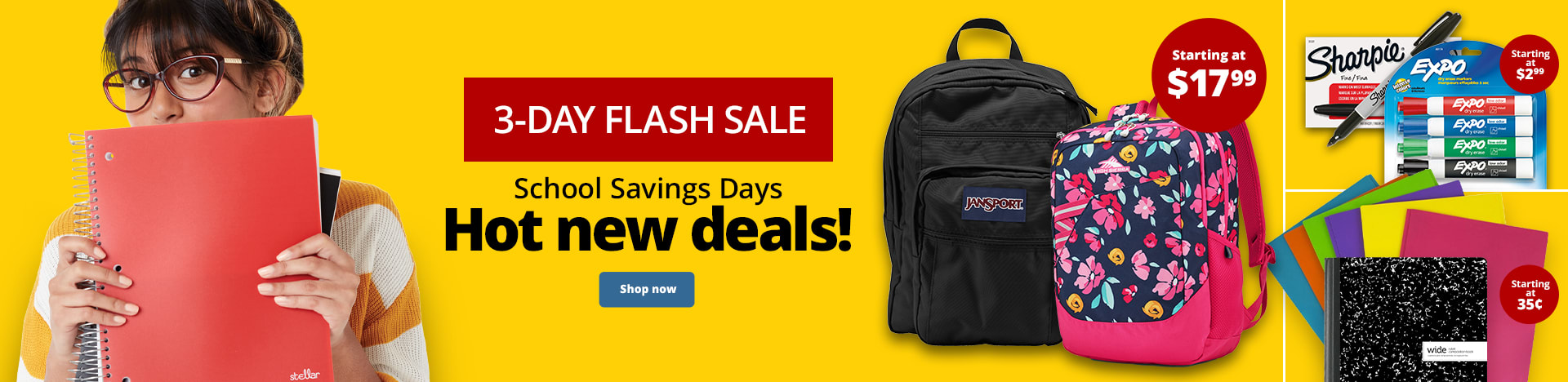 3-Day Sale. School Savings Days. Hot new deals!