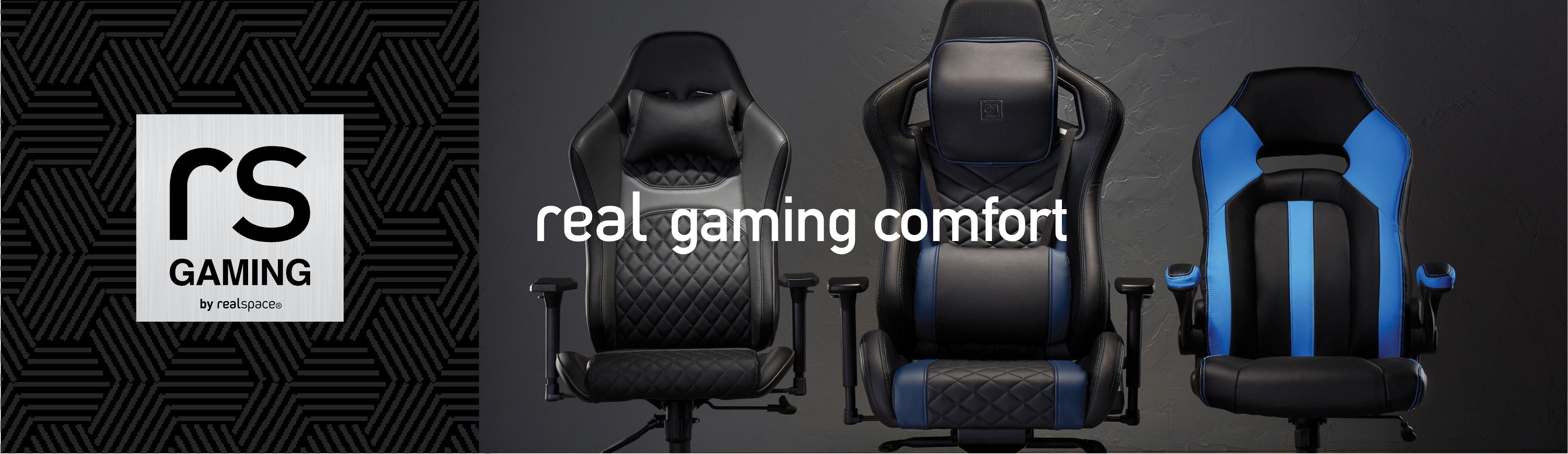 Real gaming comfort