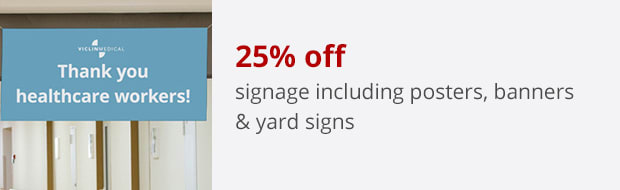 25% off signage including posters, banners & yard signs