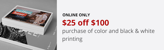 $25 off $100 purchase of color and black & white printing