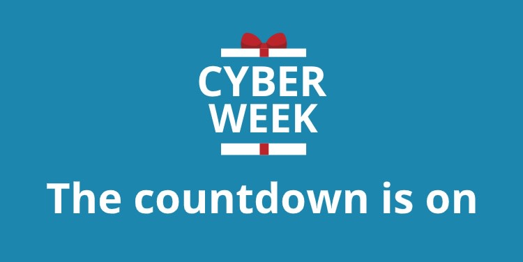 Cyber Week. The countdown is on
