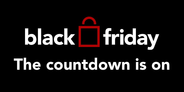 Black Friday. The countdown is on