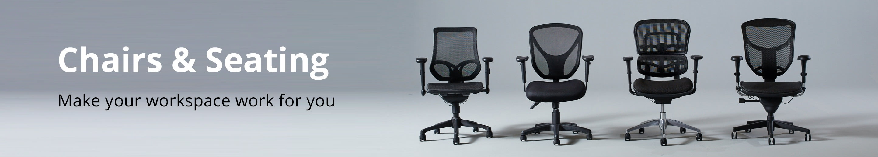 Chairs & Seating. Make your workspace work for you