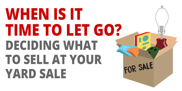When is it time to let go? Deciding what to sell at your yard sale