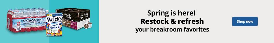 Spring is here!  Restock & refresh your breakroom favorites
