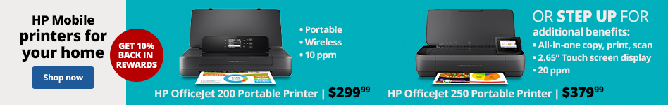 Step Up Story-Far left side)HL:HP Portable Printers  Sub HL: Print from anywhere add 10% back in rewards bubble Left: sku 687590: *Color Photo Printing   *Print from Mobile devices * Full chargein 90 min. Only. $299.99 Right: sku 386558 *Copy & Scan function *Color Touchscreen Display. Only $379.99