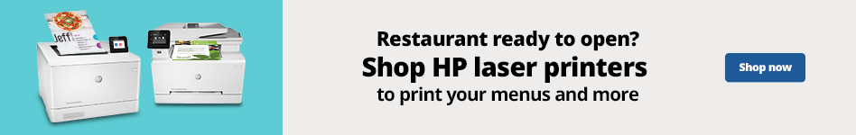 Restaurant ready to open? Shop HP Laser printers to print your menus and more
