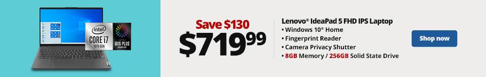 Lenovo IdeaPad 5 Full HD IPS Laptop,8 GB Memory / 256 GB Solid State Drive, Windows® 10, . Reg $849.99,Promo $719.99, Save $130