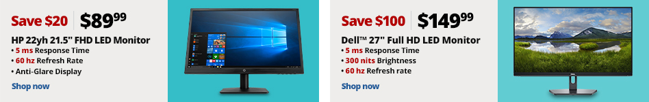 """Left Side- HP 22yh 21.5"""" Full HD LED Monitor, 2QU11AA#ABA. Reg 109.99, Save $20, Now $89.99,Right Side  Promo $149.99; Save $100Dell? 27"""" Full HD LED Monitor, Thin Bezel, Space-Saving Base, SE2719H."""