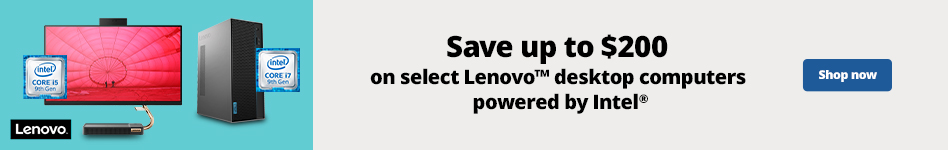 Save up to $200 select Lenovo Desktop computers powered by intel