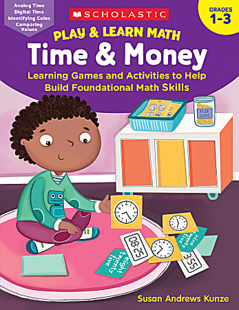 Scholastic® Play & Learn Math: Time & Money, Grades 1 - 3