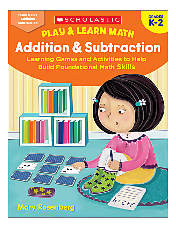 Scholastic® Play & Learn Math: Addition & Subtraction, Kindergarten To 2nd Grade