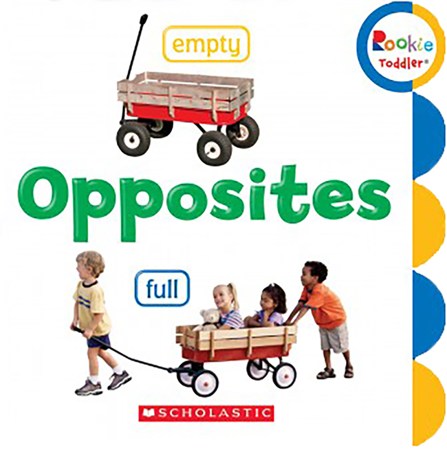 Scholastic Library Publishing Rookie Toddler, Opposites