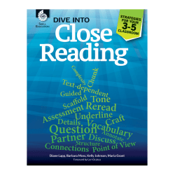 Shell Education Dive Into Close Reading: Strategies For Your Classroom, Grades 3 - 5