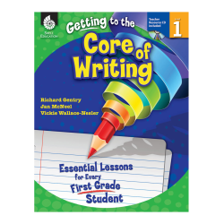 Shell Education Getting To The Core Of Writing: Essential Lessons For Every Student, Grade 1