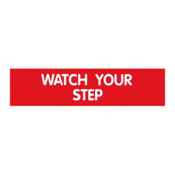 """Cosco® Engraved """"Watch Your Step"""" Sign, 2"""" x 8"""", Red/White"""