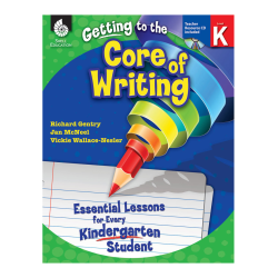 Shell Education Getting To The Core Of Writing: Essential Lessons For Every Student, Kindergarten