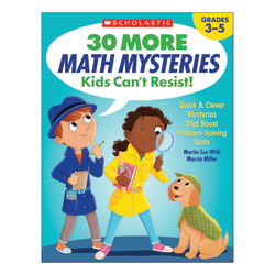 Scholastic 30 More Math Mysteries Kids Can't Resist Activity Book, Grades 3-5