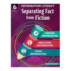 Shell Education Information Literacy: Separating Fact From Fiction, Grades 3-8