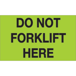 "Tape Logic® Preprinted Shipping Labels, DL1108, Do Not Forklift Here, Rectangle, 3"" x 5"", Fluorescent Green, Roll Of 500"